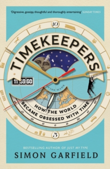Timekeepers : How the World Became Obsessed with Time, Paperback Book
