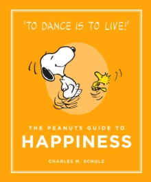 The Peanuts Guide to Happiness, Hardback Book
