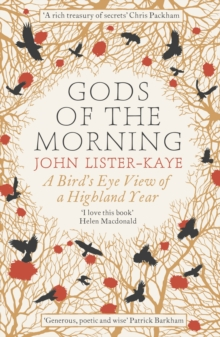Gods of the Morning : A Bird's Eye View of a Highland Year, Paperback Book
