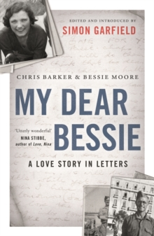 My Dear Bessie : A Love Story in Letters, Paperback Book