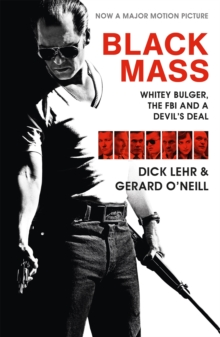 Black Mass : Whitey Bulger, The FBI and a Devil's Deal, Paperback / softback Book