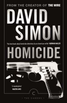 Homicide : A Year on the Killing Streets, Paperback Book