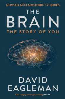 The Brain : The Story of You, Paperback / softback Book