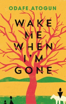Wake Me When I'm Gone, Hardback Book