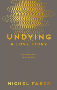 Undying : A Love Story, Hardback Book