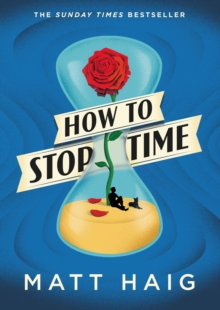 How to Stop Time, Hardback Book