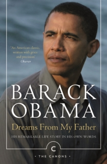 Dreams from My Father : A Story of Race and Inheritance, Paperback Book