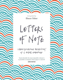 Letters of Note : Correspondence Deserving of a Wider Audience, Paperback / softback Book