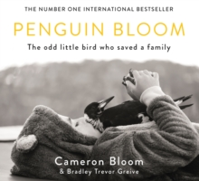 Penguin Bloom : The Odd Little Bird Who Saved a Family, Hardback Book