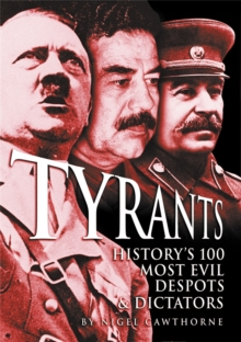 Tyrants : History's 100 Most Evil Despots & Dictators, EPUB eBook