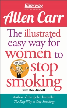 The Illustrated Easy Way for Women to Stop Smoking : A Liberating Guide to a Smoke-free Future, Paperback Book