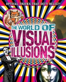 The World of Visual Illusions : Optical Tricks That Defy Belief!, EPUB eBook
