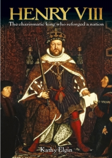 Henry VIII : The Charismatic King who Reforged a Nation, EPUB eBook