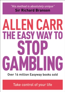 The Easy Way to Stop Gambling : Take control of your life, EPUB eBook