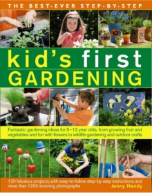 Best Ever Step-by-Step Kid's First Gardening, Paperback Book