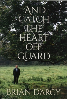 And Catch the Heart off Guard, Hardback Book