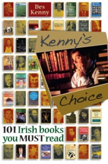 Kenny's Choice : 101 Irish Books You Must Read, Hardback Book