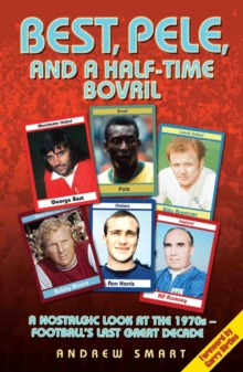 Best, Pele and a Half-time Bovril, Paperback Book
