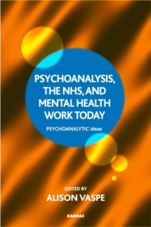 Psychoanalysis, the NHS, and Mental Health Work Today, Paperback / softback Book
