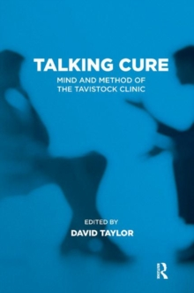Talking Cure : Mind and Method of the Tavistock Clinic, Paperback / softback Book