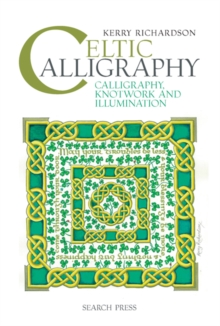 Celtic Calligraphy : Calligraphy, Knotwork and Illumination, Spiral bound Book