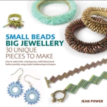 Small Beads, Big Jewellery : 30 Unique Pieces to Make, Paperback Book