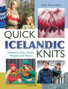 Quick Icelandic Knits : Sweaters, Hats, Socks, Mittens and More, Paperback / softback Book