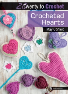 20 to Crochet: Crocheted Hearts, Paperback / softback Book