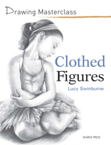 Drawing Masterclass: Clothed Figures, Paperback Book