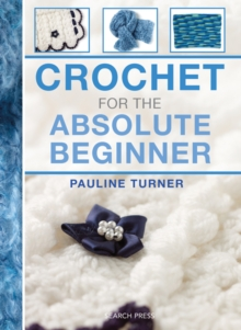 Crochet for the Absolute Beginner, Spiral bound Book
