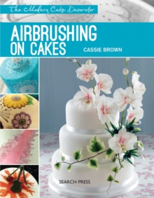 Modern Cake Decorator: Airbrushing on Cakes, Paperback Book