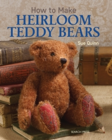 How to Make Heirloom Teddy Bears, Paperback Book