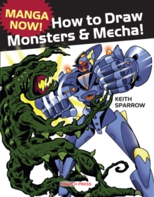 Manga Now! How to Draw Monsters and Mecha, Paperback / softback Book