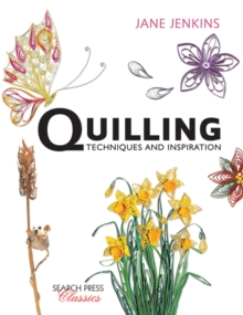 Quilling: Techniques and Inspiration : Re-Issue, Paperback Book