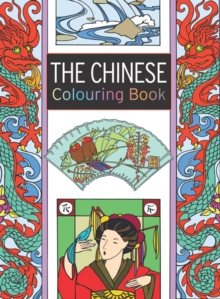 The Chinese Colouring Book : Large and Small Projects to Enjoy, Paperback Book
