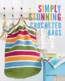 Simply Stunning Crocheted Bags, Paperback Book