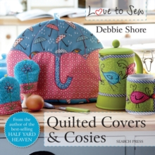 Love to Sew: Quilted Covers & Cosies, Paperback / softback Book