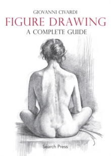 Figure Drawing: A Complete Guide, Paperback Book