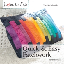 Love to Sew: Quick & Easy Patchwork, Paperback Book