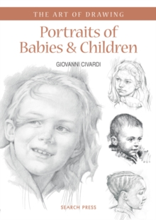 Art of Drawing: Portraits of Babies & Children, Paperback / softback Book