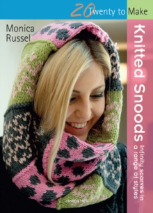Twenty to Make: Knitted Snoods : Infinity Scarves in a Range of Styles, Paperback Book