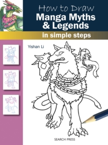 How to Draw: Manga Myths & Legends : In Simple Steps, Paperback Book
