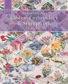 Ribbon Embroidery and Stumpwork : Over 30 Flower Designs, Paperback / softback Book