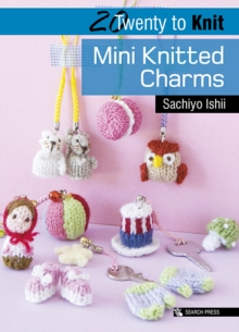Twenty to Make: Mini Knitted Charms, Paperback Book