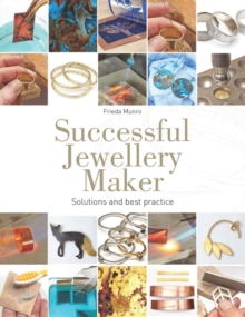 Successful Jewellery Maker : Solutions and Best Practice, Paperback Book