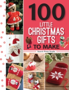 100 Little Christmas Gifts to Make, Paperback Book