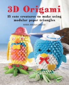3D Origami : 15 Cute Creatures to Make Using Modular Paper Triangles, Paperback Book