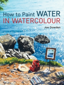 How to Paint Water in Watercolour, Paperback / softback Book