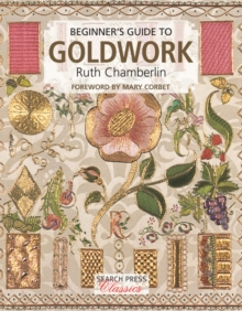 Beginner's Guide to Goldwork, Paperback / softback Book