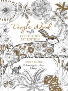 Tangle Wood Collector's Art Edition : 20 Drawings to Colour & Keep, Paperback Book